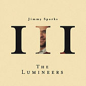 Jimmy Sparks by The Lumineers