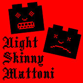 Mattoni by Night Skinny