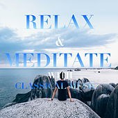 Relax & Meditate With Classical Music de Various Artists