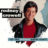Let The Picture Paint Itself by Rodney Crowell