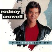 Let The Picture Paint Itself de Rodney Crowell