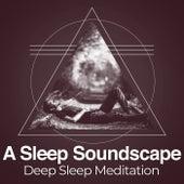 A Sleep Soundscape by Deep Sleep Meditation