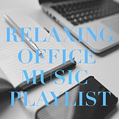 Relaxing Music for Office Playlist by Various Artists