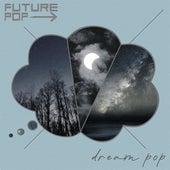Dream Pop by Future Pop