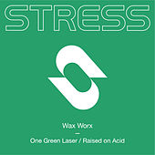One Green Laser / Raised on Acid by Waxworx