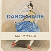 Dance Marie by Mary Wells
