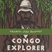 Congo Explorer by Modern Jazz Quartet