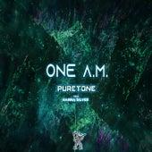 One A.M. by Puretone
