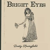 Bright Eyes de Dusty Springfield