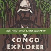 Congo Explorer by Stan Getz