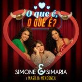 O Que É O Que É? de Simone & Simaria