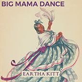 Big Mama Dance by Eartha Kitt