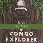 Congo Explorer by Roy Ayers
