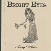 Bright Eyes von Nancy Wilson