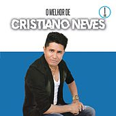 O Melhor de Cristiano Neves, Vol. 1 by Cristiano Neves