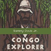 Congo Explorer by Sammy Davis, Jr.