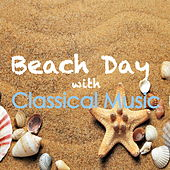 Beach Days With Classical Music by Various Artists