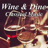 Wine & Dine Classical Music von Various Artists