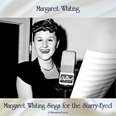 Margaret Whiting Sings for the Starry-Eyed (Remastered 2019) by Margaret Whiting