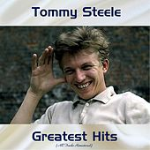 Tommy Steele Greatest Hits (All Tracks Remastered) by Tommy Steele