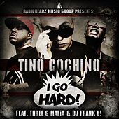 I Go Hard (single) von Tino Cochino