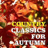 Country Classics For Autumn de Various Artists