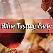 Wine Tasting Party de Various Artists