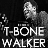 The Best Of T-Bone Walker by T-Bone Walker