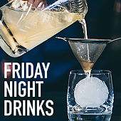 Friday Night Drinks de Various Artists