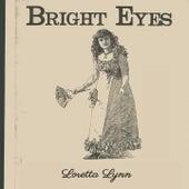 Bright Eyes by Loretta Lynn