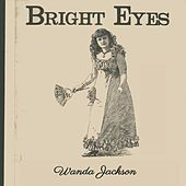 Bright Eyes de Wanda Jackson