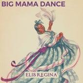 Big Mama Dance by Elis Regina