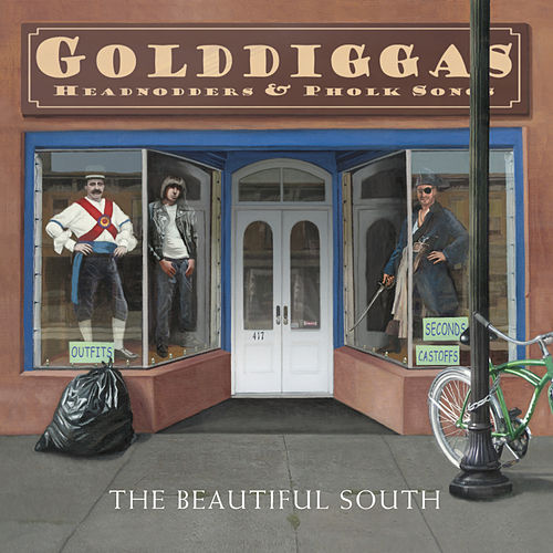Gold Diggas, Head Nodders & Pholk Songs by The Beautiful South