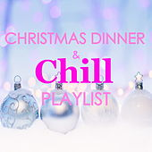 Christmas Dinner & Chill Playlist by Various Artists