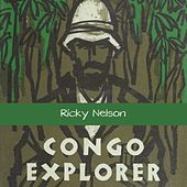 Congo Explorer by Ricky Nelson