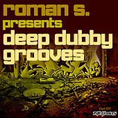 Roman S. presents Deep Dubby Grooves by Various Artists