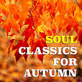 Soul Classics For Autumn di Various Artists