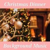 Christmas Dinner Background Music de Various Artists
