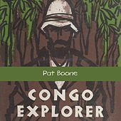 Congo Explorer by Pat Boone