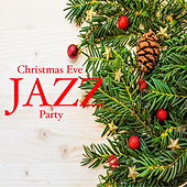 Christmas Eve Jazz Party von Various Artists
