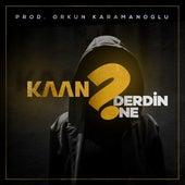 Derdin Ne by Kaan