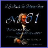 Bach In Musical Box 61 / Prelude And Fugue Bwv897-899 by Shinji Ishihara