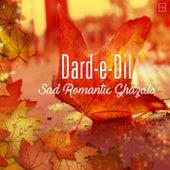 Dard-e-Dil - Sad Romantic Ghazals by Various Artists