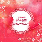 Romantic Ghazals For Your Valentine by Various Artists