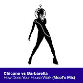 How Does Your House Work (Moof's Mix) de Chicane