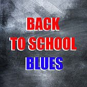 Back To School Blues de Various Artists