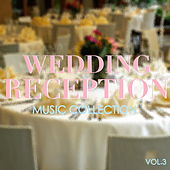 Wedding Reception Music Collection Vol.3 de Various Artists