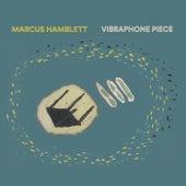 Vibraphone Piece by Marcus Hamblett