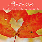 Autumn Love Songs von Various Artists