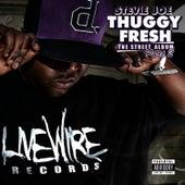 Thuggy Fresh, Vol. 2 - The Street Album by Stevie Joe